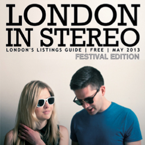 London In Stereo // May 2013