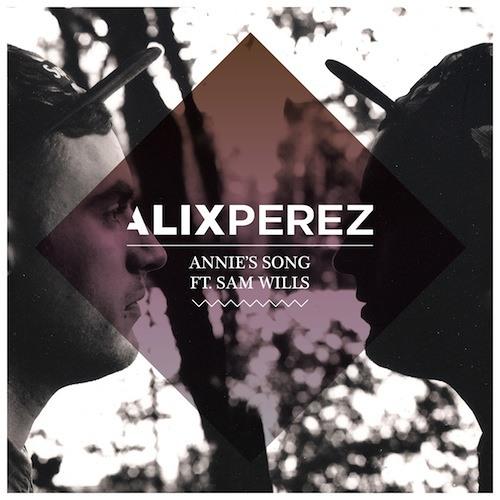 Alix Perez - Annie's Song (Sam Wills' Acoustic Version)
