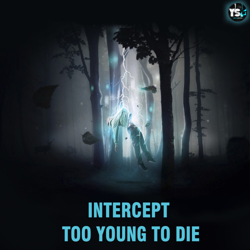 1.Intercept ft. Intel - Too Young To Die (Preview)