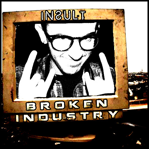 Insult - Broken Industry vol.2 (Promo Mix April 2013)