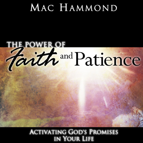 The Power of Faith and Patience