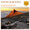 TEASER Steve Kaetzel - I Need You