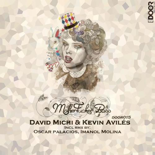 David Michi & Kevin Aviles - MotherFucker Bass EP //DOOR67 RECORDINGS