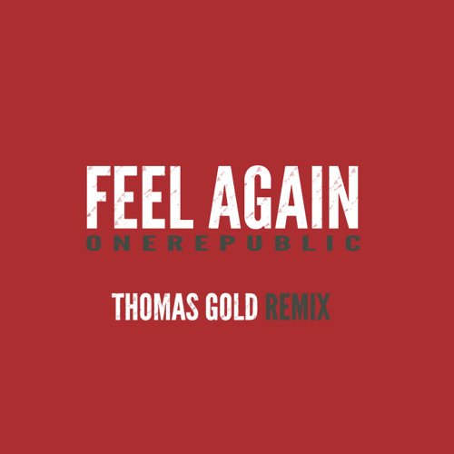 FREE DOWNLOAD: OneRepublic - Feel Again (Thomas Gold Club Mix)