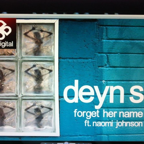 Deyn S feat Naomi Johnson - Forget her name