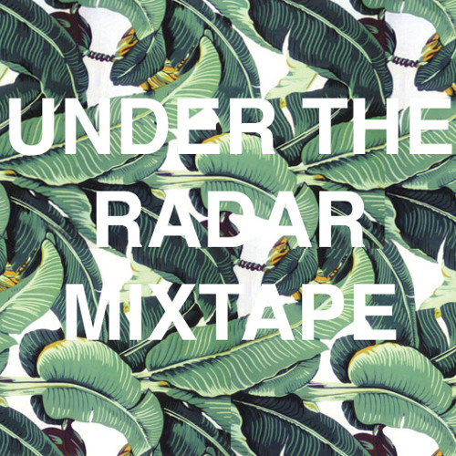 Under The Radar Mix