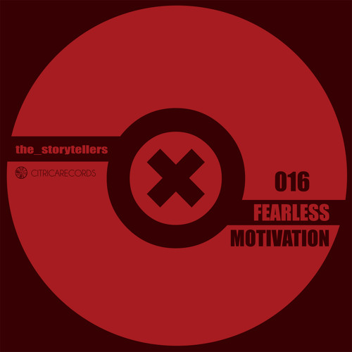 The Storytellers - Fearless Motivation EP CR016
