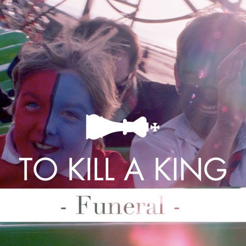 To Kill A King - Funeral (Tyde Remix)