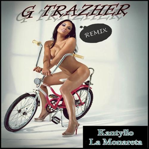 Kantyllo - La Monareta (G Trazher Remix)