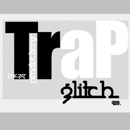 PnczQ Prod- Trap GLitchhh ( REMASTERED )