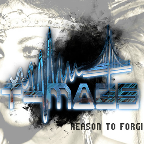 Reason to Forgive (T-Mass Remix)