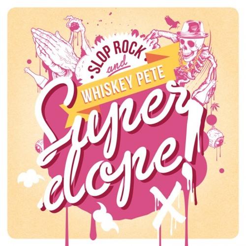 Slop Rock & Whiskey Pete -  Super Dope (Noy Trap Remix)