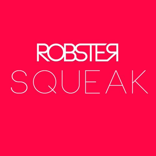 ROBSTER - Squeak (Original Mix)