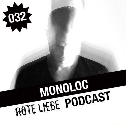Rote Liebe Podcast 032 / Monoloc