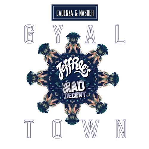 Cadenza & Nasher - Gyal Town