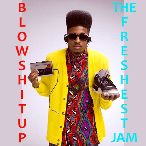 Blowshitup - The Freshest Jam