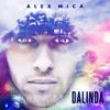 Alex Mica - Dalinda  (Video Edit)