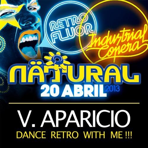 V. Aparicio - Nätural Retro Fluor 2013 [Live Retro Breaks Mix]