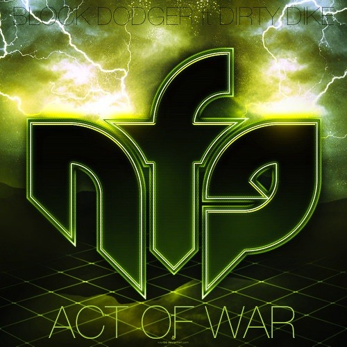Act Of War by Block Dodger ft Dirty Dike