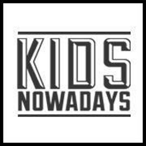 Kids Nowadays Podcast