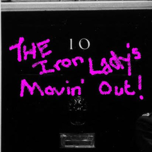 The Iron Lady's Movin' Out