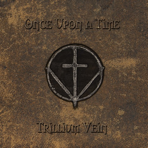 Trillium Vein EP Once Upon a Time