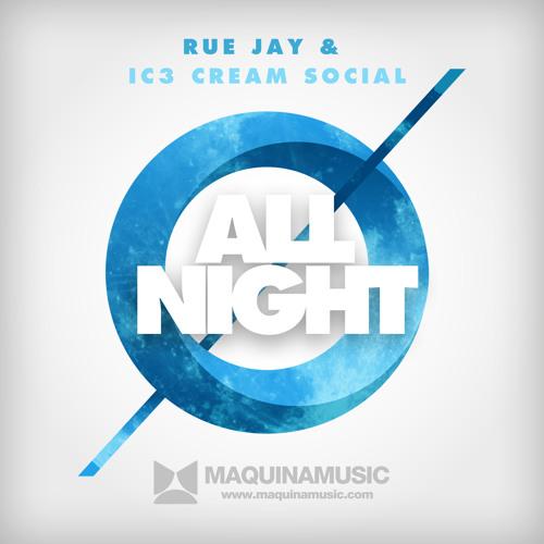 Rue Jay, Ic3cream Social - All Night [MAQ100]