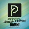 Deen Creed & Zakfreestyler - Damn! [Pyro Records] Now on Beatport