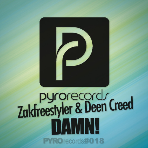 Deen Creed & Zakfreestyler - Damn! [Pyro Records] Now on Beatport