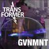 Transformer- GVNMNT (RAKK remix) mp3