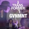Transformer- GVNMNT (Tubba 3Ply remix) mp3