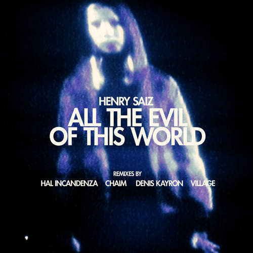 "Henry Saiz  ""All the Evil of This World"" Single OUT NOW"