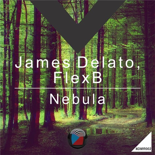DMR002 - James Delato, FlexB - Nebula (Original Mix) OUT NOW! [Digiment Records]