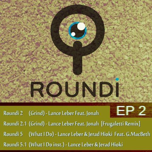 Lance Leber -My Own Grind- feat. Jonah Johnson- Frugaletti mix - Roundi Records