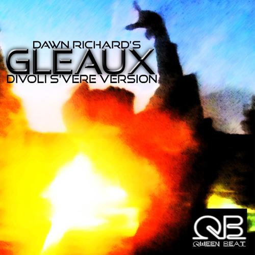 Dawn Richard - Gleaux (Divoli S'vere Version)