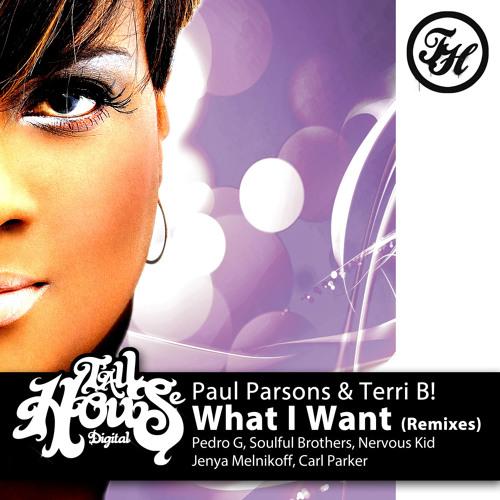 Paul Parsons & Terri B! - What I Want (Pedro G feat.Tijs Kok Remix)