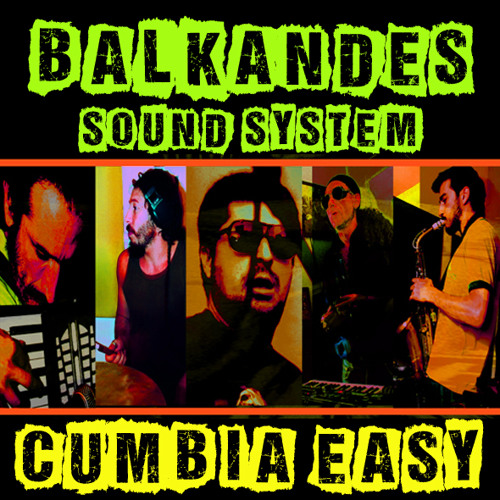 Cumbia easy ( BALKANDES SOUND SYSTEM) by DJ NASH