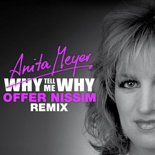 Anita Mayer - Why Tell Me Why (Offer Nissim Remix)
