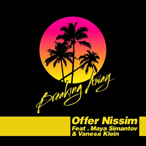 Offer Nissim Feat. Maya Simantov & Vanessa Klein - Breaking Away (Offer Nissim Club Mix)