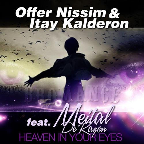 Offer Nissim & Itay Kalderon Ft.Meital DeRazon - Heaven In Your Eyes