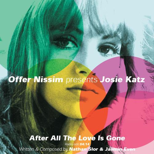 Offer Nissim Pres .Josie Katz - After All The Love Is Gone (Radio Edit)