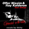 Offer Nissim & Itay Kalderon Feat Betty & Ortega - Gracias A La Vida (Club Mix)