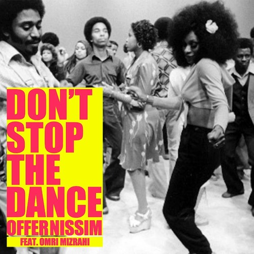 Offer Nissim Feat Omri Mizrahi - Don't Stop The Dance