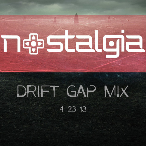 Nostalgia - Drift Gap Mix [FREE DOWNLOAD]