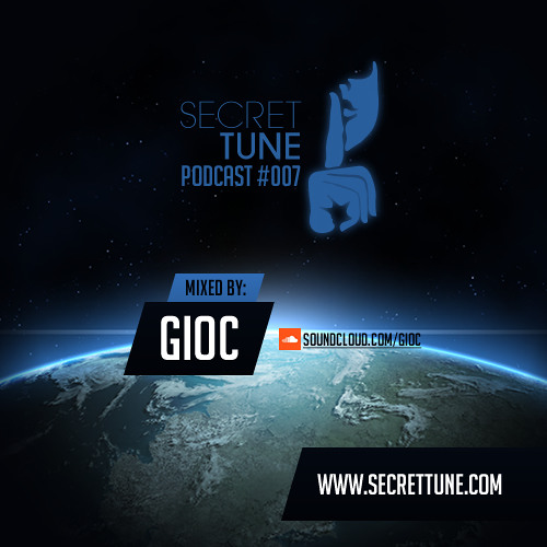 "Secret Tune Podcast #007 - Gioc ""Grooves From Earth"""