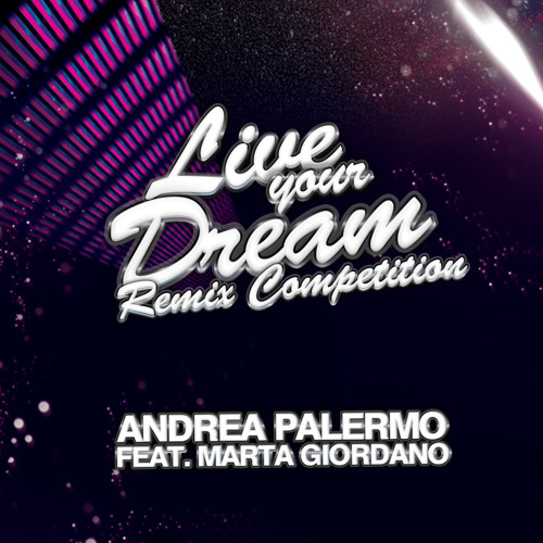 Live Your Dream - Remix Competition