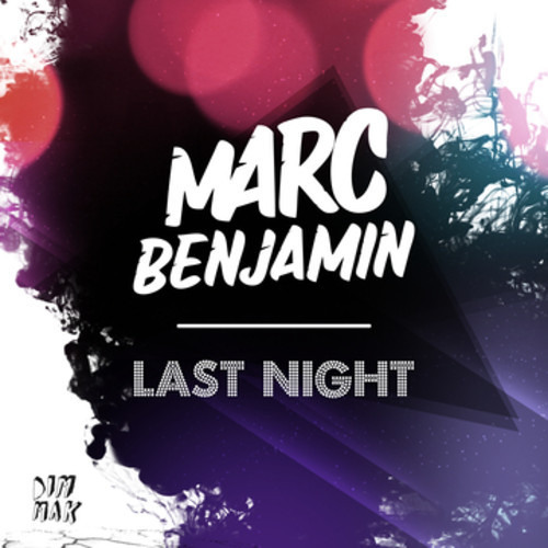 Marc Benjamin - Last Night (Teaser)