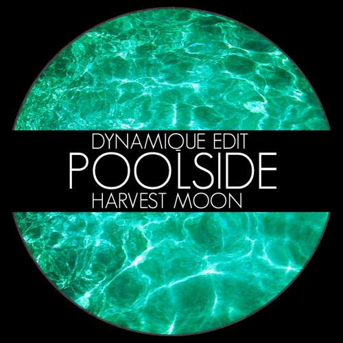 Poolside - Harvest Moon (Dynamique Edit)