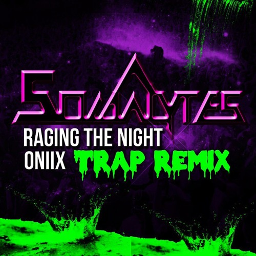 The Socialytes- Raging the Night (Oniix Trap Remix)