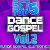 Set Top 5 Gospel Dance Vol.2 (Mundo Gospel Eletronico)